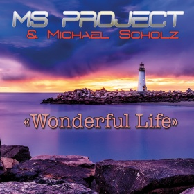 MS PROJECT & MICHAEL SCHOLZ - WONDERFUL LIFE 2021